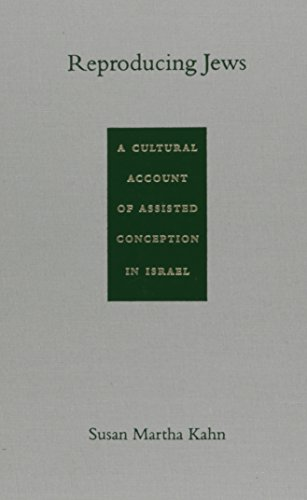 9780822326014: Reproducing Jews: A Cultural Account of Assisted Conception in Israel (Body, Commodity, Text)