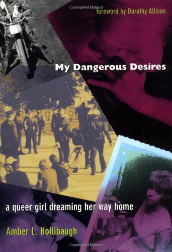 9780822326199: My Dangerous Desires: A Queer Girl Dreaming Her Way Home (Series Q)