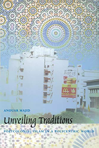 9780822326236: Unveiling Traditions: Postcolonial Islam in a Polycentric World