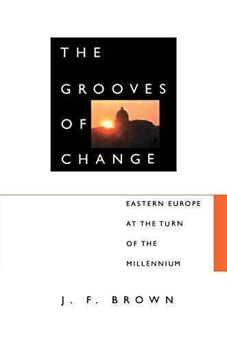 9780822326373: The Grooves of Change: Eastern Europe at the Turn of the Millennium