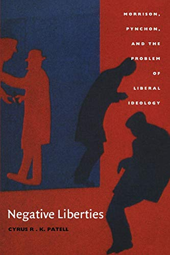 9780822326694: Negative Liberties: Morrison, Pynchon, and the Problem of Liberal Ideology (New Americanists)