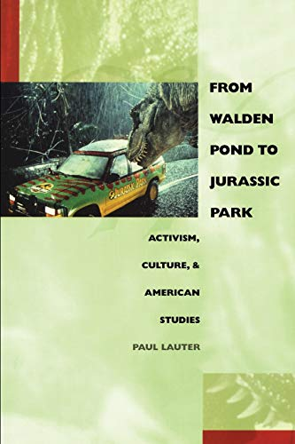 9780822326717: From Walden Pond to Jurassic Park: Activism, Culture, and American Studies (New Americanists)
