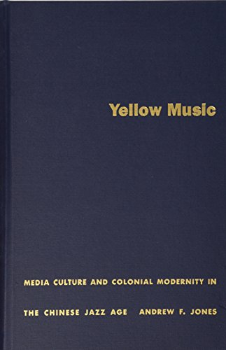 9780822326854: Yellow Music: Media Culture and Colonial Modernity in the Chinese Jazz Age
