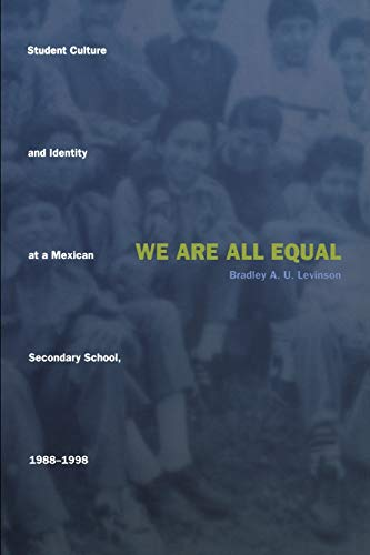 9780822326991: We Are All Equal: Student Culture and Identity at a Mexican Secondary School, 1988–1998