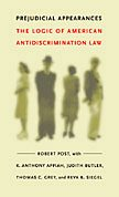 Prejudicial Appearances: The Logic of American Antidiscrimination Law (0822327023) by Post, Robert C.; Appiah, K.  Anthony; Butler, Judith; Grey, Thomas C.; Siegel, Reva B.