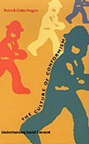 9780822327059: The Culture of Conformism: Understanding Social Consent