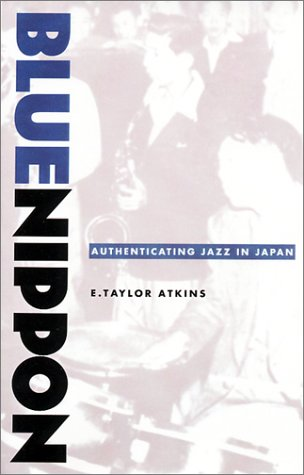 9780822327103: Blue Nippon: Authenticating Jazz in Japan