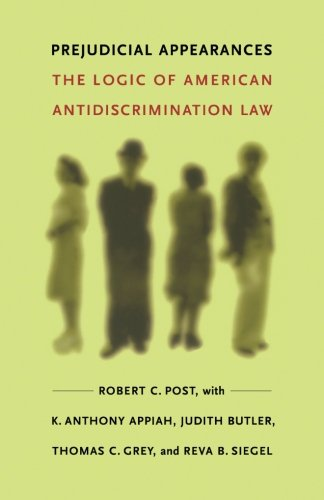 Prejudicial Appearances: The Logic of American Antidiscrimination Law (0822327139) by Robert C. Post; K. Anthony Appiah; Judith Butler; Thomas C. Grey; Reva B. Siegel