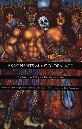 9780822327189: Fragments of a Golden Age - PB: The Politics of Culture in Mexico Since 1940 (American Encounters/Global Interactions)