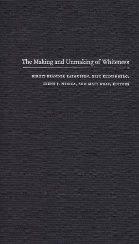9780822327301: The Making and Unmaking of Whiteness