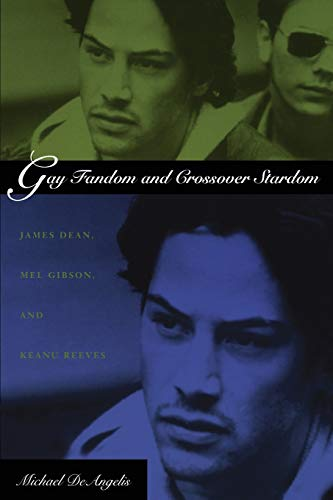 9780822327387: Gay Fandom and Crossover Stardom: James Dean, Mel Gibson, and Keanu Reeves