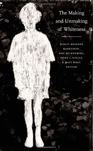 9780822327400: The Making and Unmaking of Whiteness