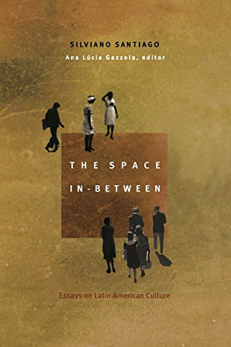 9780822327493: The Space In-Between: Essays on Latin American Culture (Post-Contemporary Interventions)