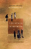 9780822327523: The Space In-Between: Essays on Latin American Culture (Post-Contemporary Interventions)