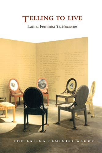 9780822327653: Telling to Live: Latina Feminist Testimonios (Latin America Otherwise)