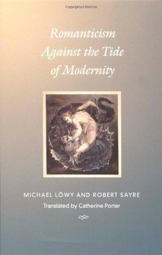 Romanticism Against the Tide of Modernity (Post-Contemporary Interventions): Michael LÃ wy