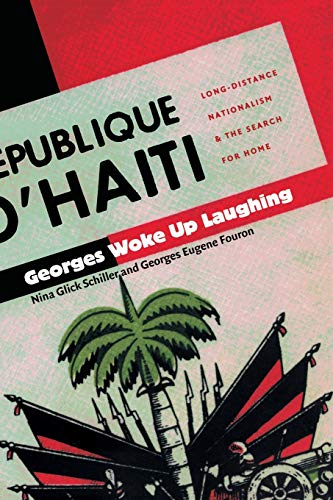 9780822327912: Georges Woke Up Laughing: Long-Distance Nationalism and the Search for Home (American Encounters/Global Interactions)