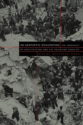 9780822328148: An Aesthetic Occupation: The Immediacy of Architecture and the Palestine Conflict