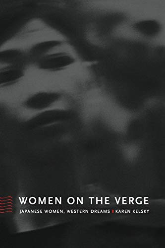9780822328162: Women on the Verge: Japanese Women, Western Dreams (Asia-Pacific: Culture, Politics, and Society)