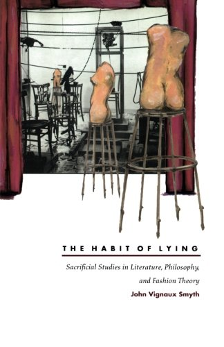 The Habit of Lying: Sacrificial Studies in Literature, Philosophy, and Fashion Theory: John Vignaux...
