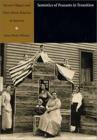 9780822328278: Semiotics of Peasants in Transition: Slovene Villagers and Their Ethnic Relatives in America (Sound and Meaning: The Roman Jakobson Series in Linguistics and Poetics)
