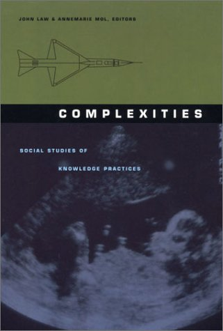 9780822328315: Complexities-CL: Social Studies of Knowledge Practices (Science & Cultural Theory)