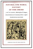 Natural and Moral History of the Indies: Josà de Acosta