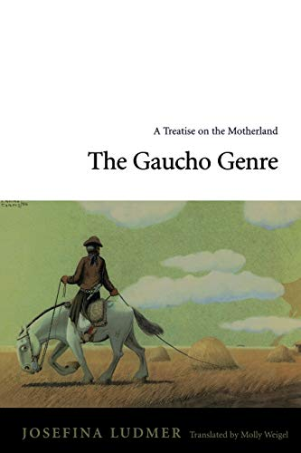 The Gaucho Genre: A Treatise on the Motherland