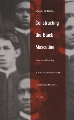 9780822328698: Constructing the Black-PB: Identity and Ideality in African American Men's Literature and Culture 1775-1995 (John Hope Franklin Center Book)