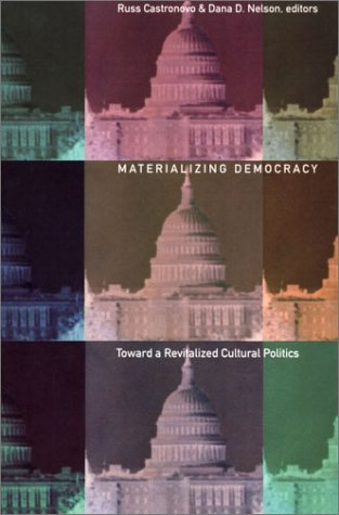 9780822329107: Materializing Democracy: Toward a Revitalized Cultural Politics (New Americanists)