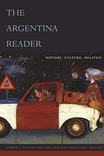 9780822329145: The Argentina Reader: History, Culture, Politics