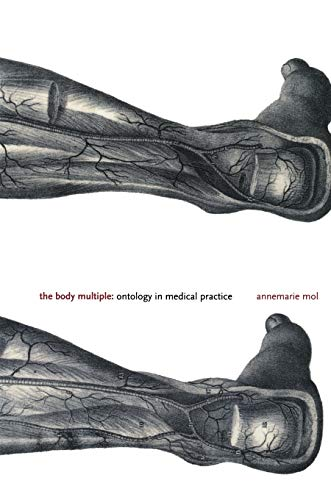 9780822329176: The Body Multiple: Ontology in Medical Practice (Science and Cultural Theory)