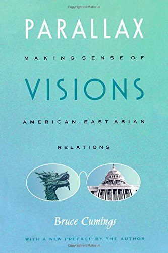 9780822329244: Parallax Visions: Making Sense of American–East Asian Relations at the End of the Century (Asia-Pacific: Culture, Politics, and Society)