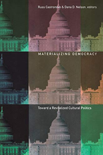 9780822329381: Materializing Democracy: Toward a Revitalized Cultural Politics (New Americanists)