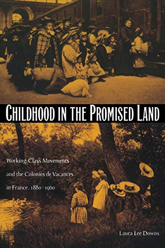 9780822329442: Childhood in the Promised Land: Working-Class Movements and the Colonies de Vacances in France, 1880–1960 (Philosophy & Postcoloniality)