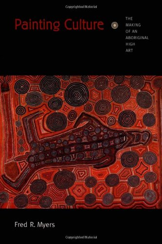 9780822329497: Painting Culture: The Making of an Aboriginal High Art (Objects/Histories)
