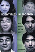 Identities in Motion: Asian American Film and Video: Feng, Peter X