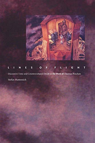 9780822329947: Lines of Flight-PB: Discursive Time and Countercultural Desire in the Work of Thomas Pynchon (Post-Contemporary Interventions / Latin America in Translation)