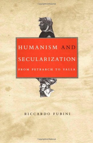 9780822330028: Humanism and Secularization: From Petrarch to Valla (Duke Monographs in Medieval and Renaissance Studies)