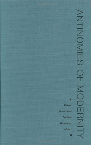 Antinomies of modernity : essays on race, orient, nation.: Kaimar, Vasant & Sucheta Mazumdar (eds.)