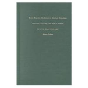 9780822330127: From Popular Medicine-CL: Doctors, Healers, and Public Power in Costa Rica, 1800-1940