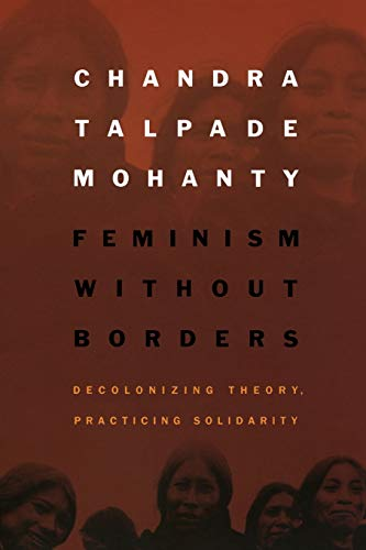 9780822330219: Feminism without Borders: Decolonizing Theory, Practicing Solidarity