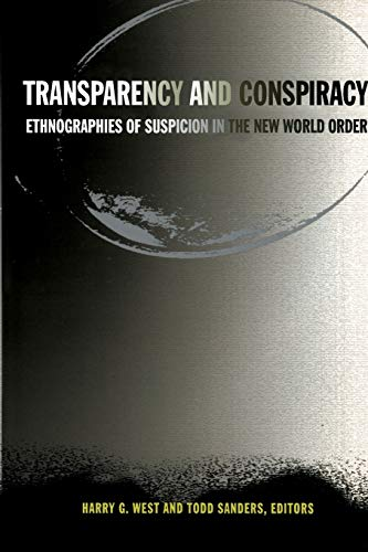 9780822330240: Transparency and Conspiracy: Ethnographies of Suspicion in the New World Order