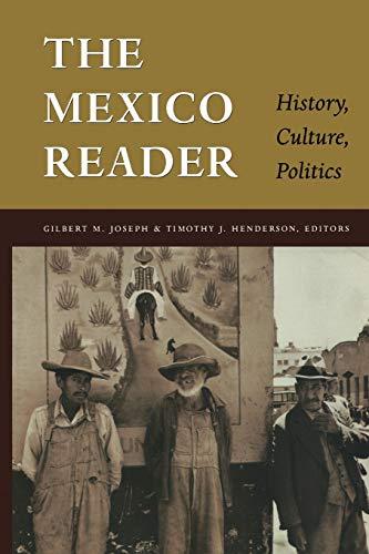9780822330424: The Mexico Reader: History, Culture, Politics (The Latin America Readers)