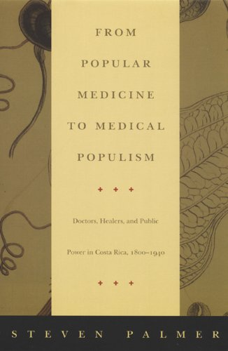 9780822330479: From Popular Medicine-PB: Doctors, Healers, and Public Power in Costa Rica, 1800-1940