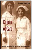 9780822330523: Empire of Care: Nursing and Migration in Filipino American History (American Encounters/Global Interactions)