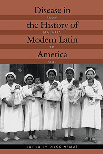 9780822330691: Disease in the History of Modern Latin America: From Malaria to AIDS