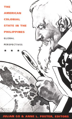9780822330998: The American Colonial State in the Philippines: Global Perspectives