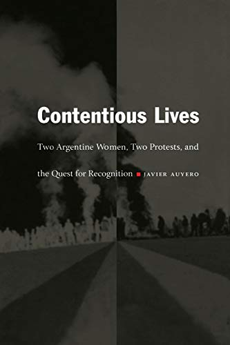 9780822331155: Contentious Lives: Two Argentine Women, Two Protests, and the Quest for Recognition (Latin America Otherwise)