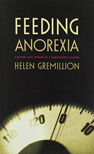 9780822331209: Feeding Anorexia: Gender and Power at a Treatment Center